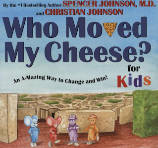 http://www.amazon.com/WHO-MOVED-MY-CHEESE-Kids/dp/0399240160